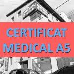 CERTIFICAT MEDICAL A5 (Pt. pacientii de medicina de familie)